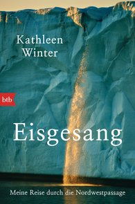 Kathleen  Winter - Eisgesang