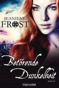 Jeaniene  Frost - Betörende Dunkelheit
