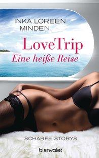 Inka Loreen Minden - LoveTrip – Eine heiße Reise