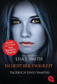 Lisa J.  Smith - Tagebuch eines Vampirs - Im Licht der Ewigkeit