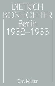 Carsten  Nicolaisen  (Hrsg.), Ernst-Albert  Scharffenorth  (Hrsg.) - Berlin 1932-1933