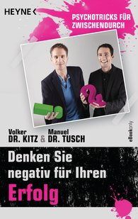 Volker  Kitz, Manuel  Tusch - Denken Sie negativ für Ihren Erfolg