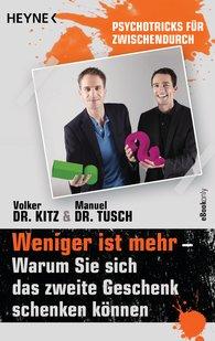 Volker  Kitz, Manuel  Tusch - Weniger ist mehr – Warum Sie sich das zweite Geschenk schenken können