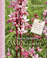 Liesel  Malm - Meine liebsten Wildkräuter