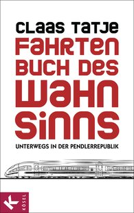 Claas  Tatje - Fahrtenbuch des Wahnsinns