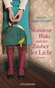 Gilles  Legardinier - Monsieur Blake und der Zauber der Liebe