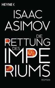 Isaac  Asimov - Die Rettung des Imperiums