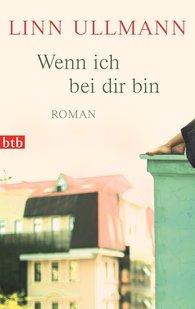 Linn  Ullmann - Wenn ich bei dir bin