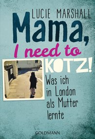 Lucie  Marshall - Mama, I need to kotz!