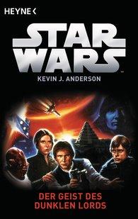 Kevin J.  Anderson - Star Wars™: Der Geist der Dunklen Lords