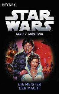 Kevin J.  Anderson - Star Wars™: Die Meister der Macht