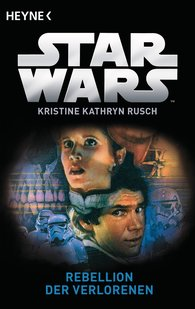 Kristine Kathryn  Rusch - Star Wars™: Rebellion der Verlorenen