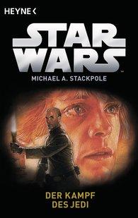 Michael A.  Stackpole - Star Wars™: Der Kampf des Jedi