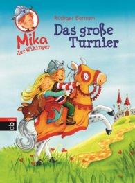 Rüdiger  Bertram - Mika der Wikinger - Das große Turnier