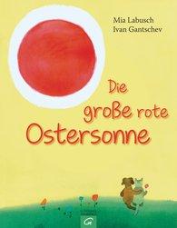 Mia  Labusch - Die große rote Ostersonne