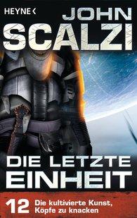 John  Scalzi - Die letzte Einheit,  - Episode 12: Die kultivierte Kunst, Köpfe zu knacken
