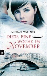 Michael  Wallner - Diese eine Woche im November