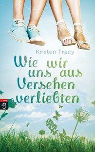 Kristen  Tracy - Wie wir uns aus Versehen verliebten