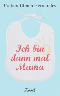 Collien  Ulmen-Fernandes - Ich bin dann mal Mama