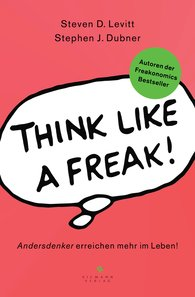 Steven D.  Levitt, Stephen J.  Dubner - Think like a Freak