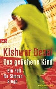 Kishwar  Desai - Das geliehene Kind