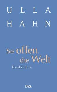 Ulla  Hahn - So offen die Welt