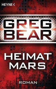 Greg  Bear - Heimat Mars