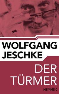 Wolfgang  Jeschke - Der Türmer