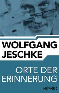 Wolfgang  Jeschke - Orte der Erinnerung