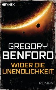 Gregory  Benford - Wider die Unendlichkeit