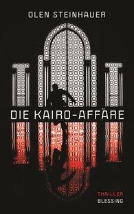 Olen  Steinhauer - Die Kairo-Affäre