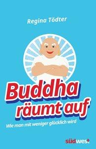 Regina  Tödter - Buddha räumt auf