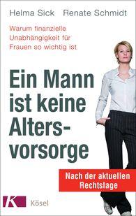 Helma  Sick, Renate  Schmidt - Ein Mann ist keine Altersvorsorge
