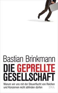 Bastian  Brinkmann - Die geprellte Gesellschaft