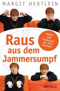 Margit  Hertlein - Raus aus dem Jammersumpf