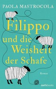 Paola  Mastrocola - Filippo und die Weisheit der Schafe