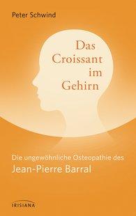 Peter  Schwind - Das Croissant im Gehirn