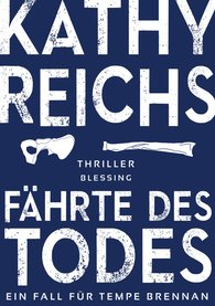 Kathy  Reichs - Fährte des Todes (1)
