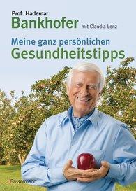 Prof. Hademar  Bankhofer, Claudia  Lenz - Meine ganz persönlichen Gesundheitstipps