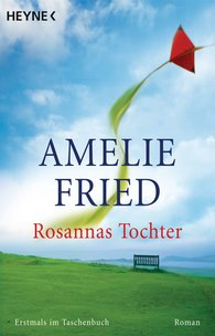 Amelie  Fried - Rosannas Tochter