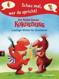 Ingo  Siegner - Schau mal, wer da spricht - Der kleine Drache Kokosnuss