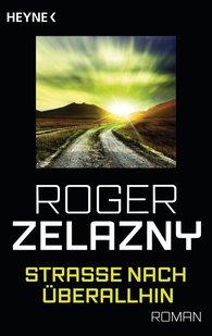 Roger  Zelazny - Straße nach überallhin