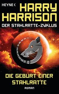 Harry  Harrison - Die Geburt einer Stahlratte
