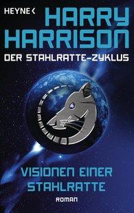 Harry  Harrison - Visionen einer Stahlratte