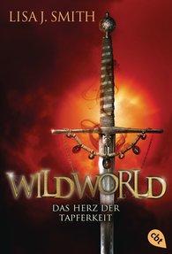 Lisa J.  Smith - WILDWORLD – Das Herz der Tapferkeit