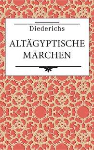 Emma  Brunner-Traut  (Hrsg.) - Altägyptische Märchen