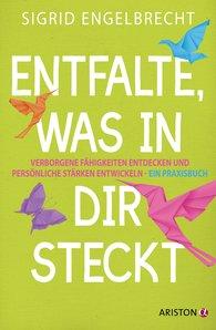 Sigrid  Engelbrecht - Entfalte, was in dir steckt