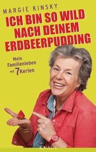Margie  Kinsky - Ich bin so wild nach deinem Erdbeerpudding
