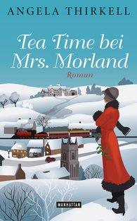 Angela  Thirkell - Tea Time bei Mrs. Morland