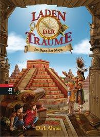 Dirk  Ahner - Laden der Träume - Im Bann der Maya